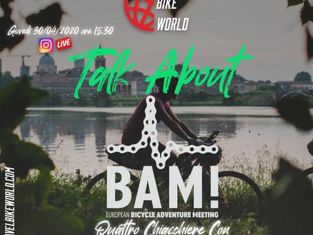 Talk About... Quattro chiacchiere con Andrea Benesso del BAM! (Byclicle Adventure Meeting)