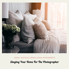 Staging Your Home For The Photographer I