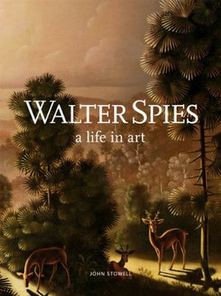WALTER SPIES  A life in art
