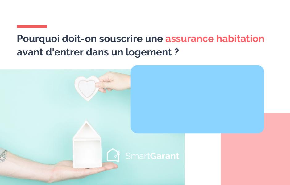 Pourquoi doit-on souscrire une assurance habitation avant d'entrer dans un logement ?