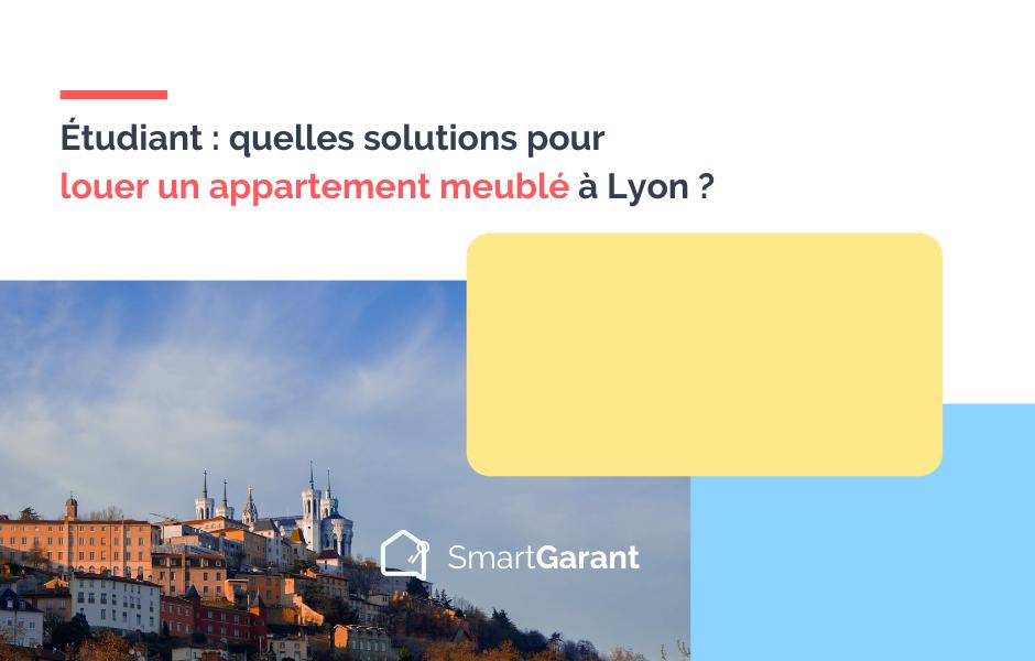 Etudiant : quelles solutions pour louer un appartement meublé à Lyon ?