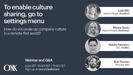 Webinar: 25th June, 16:00 BST | Scaling culture in a remote-first world