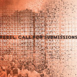 ISSUE XII: REBEL // Call for Submissions