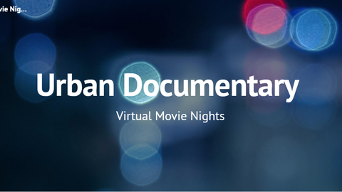 Urban Documentary-Virtual Movie Nights