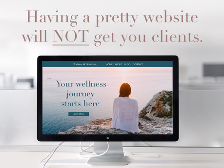 A pretty website will NOT get you more clients