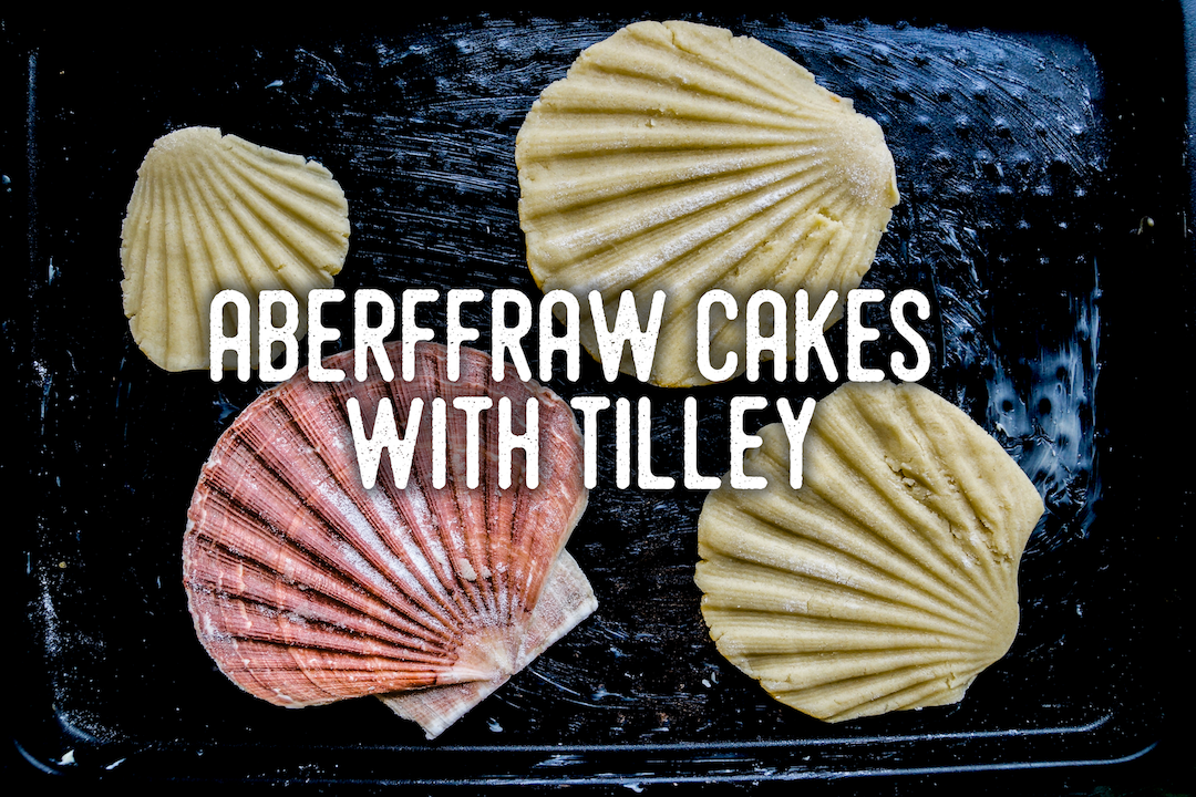 Aberffraw Cakes Recipe with Tilley
