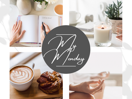 My Monday: How I changed my world by giving myself some time
