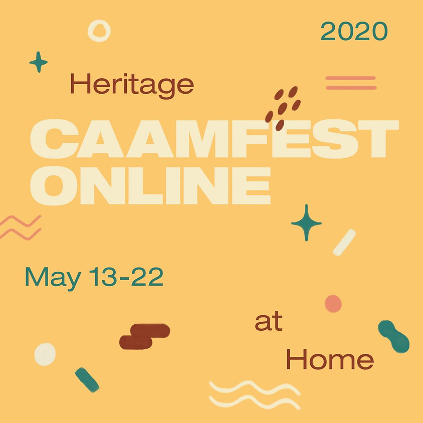 CO-PRESENTING | CAAMFEST ONLINE: HERITAGE AT HOME!