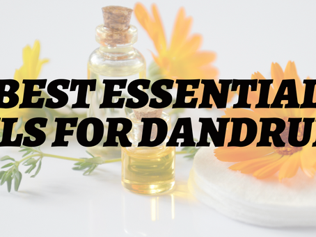BEST ESSENTIAL OILS FOR DANDRUFF PROBLEMS