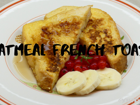 TASTY OATMEAL FRENCH TOAST