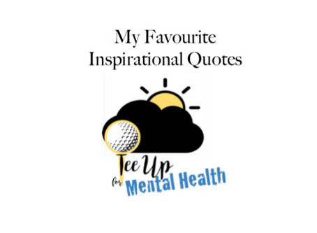 Some of my Favourite Inspirational Quotes