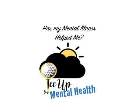 Has my Mental Illness Helped Me?