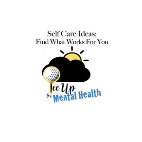 Self Care Ideas: Find what works for YOU!