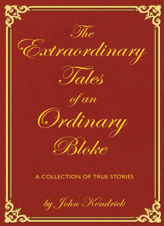 The Extraordinary Tales of an Ordinary Bloke