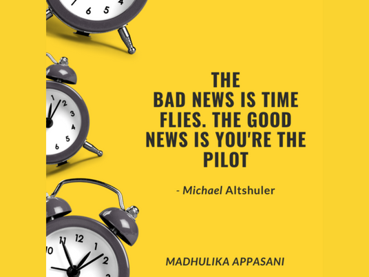 The bad news is time flies. The good news is you're the pilot