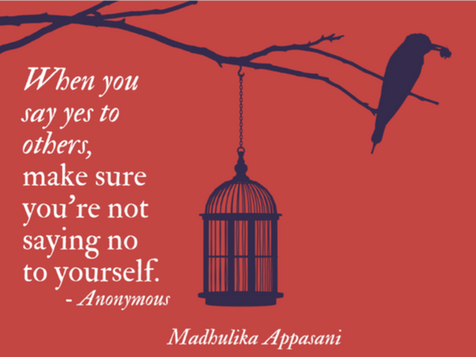 When you say yes to others, make sure you're not saying no to yourself