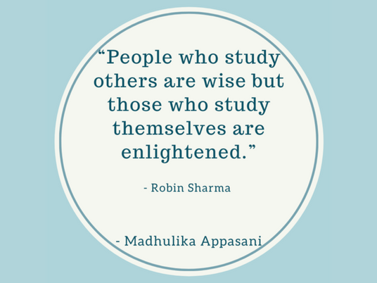 People who study others are wise but those who study themselves are enlightened.