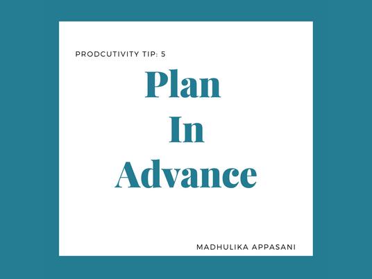Tip 5: Plan in Advance