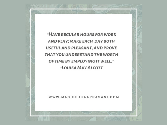 Have regular hours for work and play