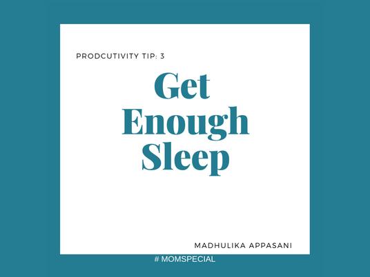 Tip 3: Get enough sleep