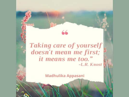 Taking care of yourself doesn't mean me first; it means me too