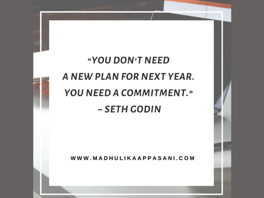 You don't need a new plan for next year. You need a commitment.