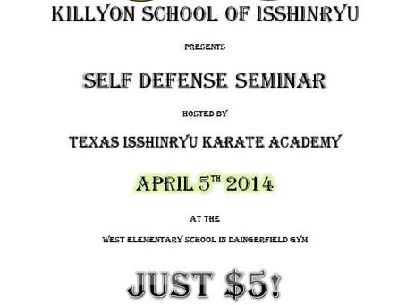 Texas IsshinRyu and Killyon's School of IsshinRyu Proudly Presents a Self Defense Seminar
