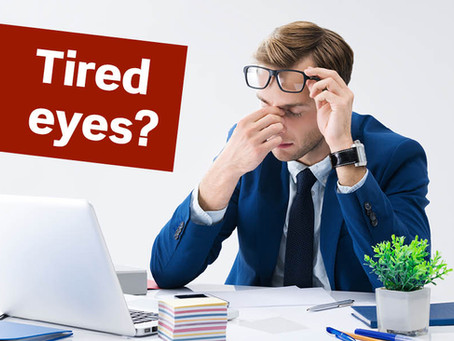Tired eyes by the end of the day? (actually that's not normal)