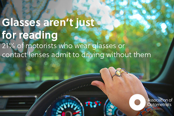 """Image of a driver looking out through their car. """"Glasses aren't just for reading, 21% of motorists who wear glasses or contact lenses admit to driving without them"""""""