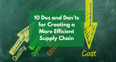 10 Dos and Don'ts for Creating a More Efficient Supply Chain