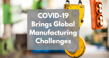COVID-19 Brings Global Manufacturing Challenges