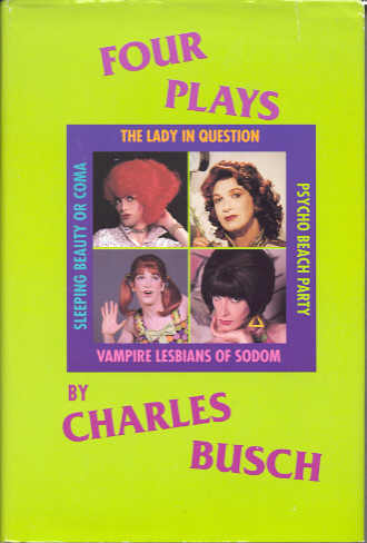 Four Plays by Charles Busch