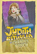 Judith of Bethulia by Charles Busch