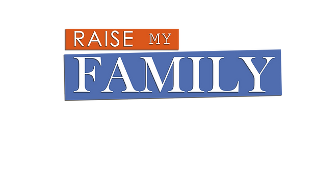 Raise My Family.png