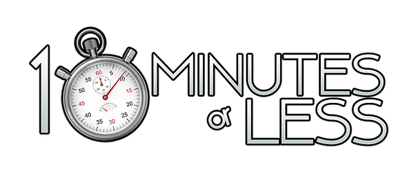 10 Minutes or Less2 (1).png