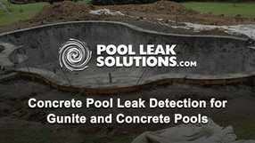 Concrete Pool Leak Detection for Gunite and Concrete Pools