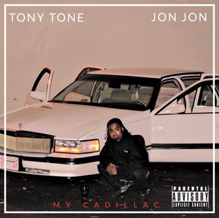 TONY TONE x JON JON - MY CADILLAC