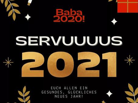 Baba 2020, Servus 2021!