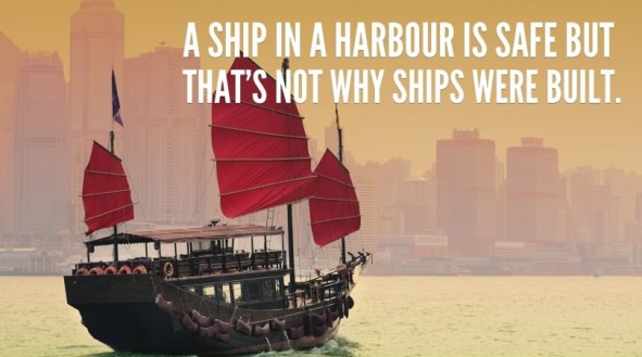 A-ship-in-a-harbour-is-safe-but-that-is-not-why-ships-were-built.-810x451