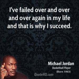 michael-jordan-athlete-ive-failed-over-and-over-and-over-again-in-my-life-and-that