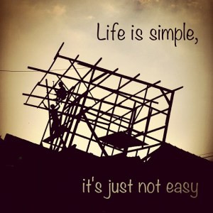 life-is-simple-its-just-not-easy-8