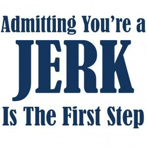 Are you ready to be a jerk?