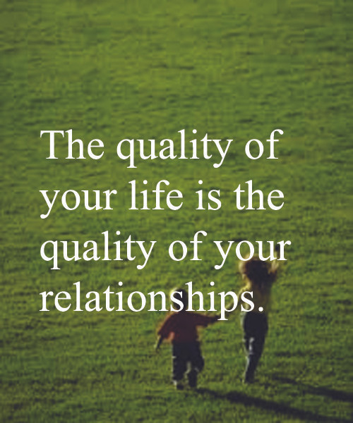 The-quality-of-your-life-is-the-quality-of-your-relationships1