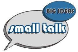 small_talk_big_ideas