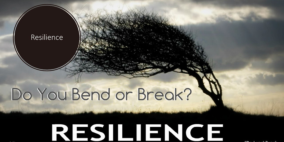 Bend or Break -  Being More Resilient