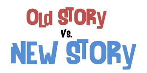 old story v new