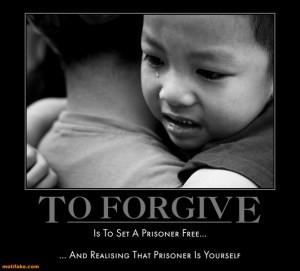 to-forgive-prisoner-free-yourself-hug-child-demotivational-posters-1328818659
