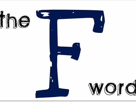 """The """"F"""" word- FEELINGS!"""