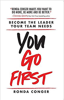 You Go First: Become the Leader Your Team Needs