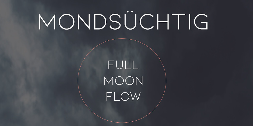 Mondsüchtig: Full Moon Flow